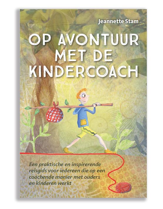 Op avontuur met de kindercoach. 2e druk van het boek voor elke kindercoach